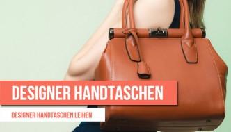 Designer Handtaschen leihen oder mieten