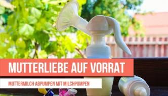 Milchpumpen im Test – Muttermilch abpumpen