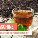 Teemaschine: Mit elektrischen Helfern zur perfekten Tasse Tee