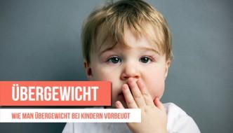Übergewicht bei Kindern – Wie man Übergewicht vorbeugt