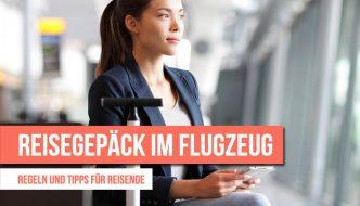 Reisegepäck im Flugzeug – Regeln & Tipps für das Handgepäck in der Kabine